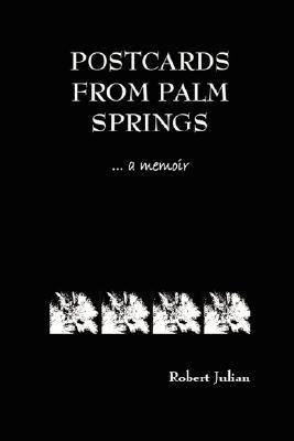 Postcards from Palm Springs: A Memoir