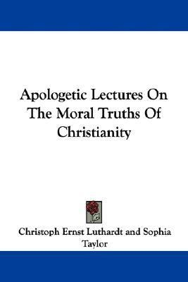 Apologetic Lectures on the Moral Truths of Christianity
