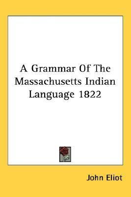 Grammar of the Massachusetts Indian Language