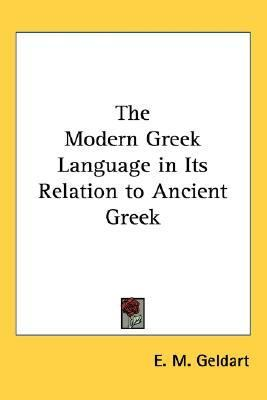 Modern Greek Language In Its Relation To Ancient Greek