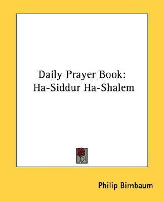 Daily Prayer Book: Ha-Siddur Ha-Shalem