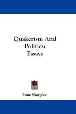 Quakerism and Politics: Essays