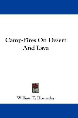 Camp-Fires on Desert and Lava