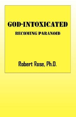 God-intoxicated Becoming Paranoid