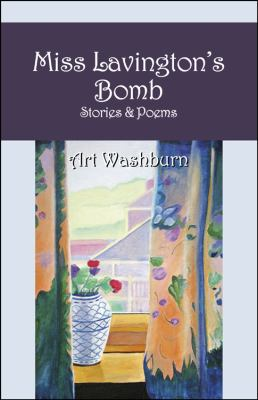 Miss Lavington's Bomb: Stories & Poems