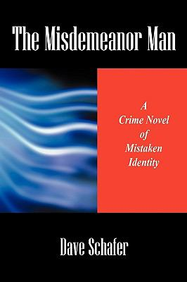 The Misdemeanor Man: A Crime Novel of Mistaken Identity