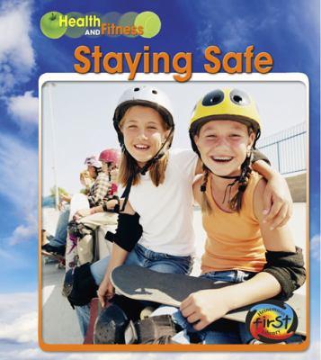 Staying Safe (Heinemann First Library)