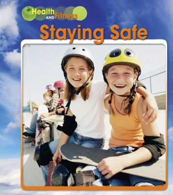 Staying Safe (Health and Fitness)
