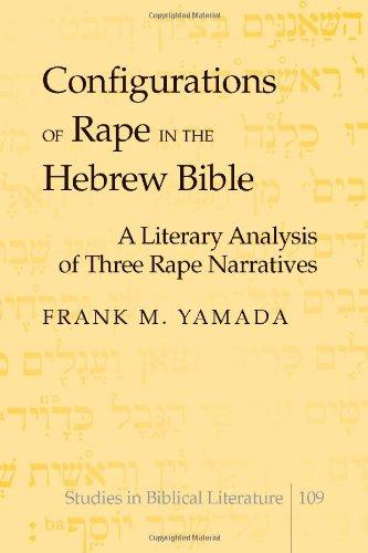 Configurations of Rape in the Hebrew Bible: A Literary Analysis of Three Rape Narratives (Studies in Biblical Literature)