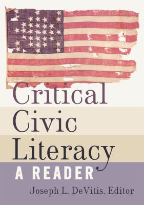 Critical Civic Literacy : A Reader