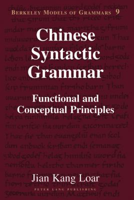 Chinese Syntactic Grammar : Functional and Conceptual Principles