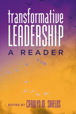 Transformative Leadership: A Reader (Counterpoints: Studies in the Postmodern Theory of Education)