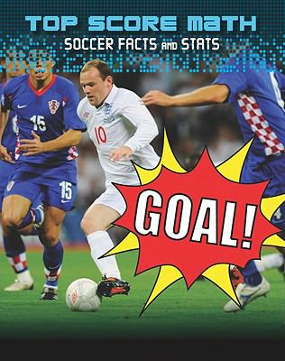 Goal! Soccer Facts and Stats (Top Score Math)