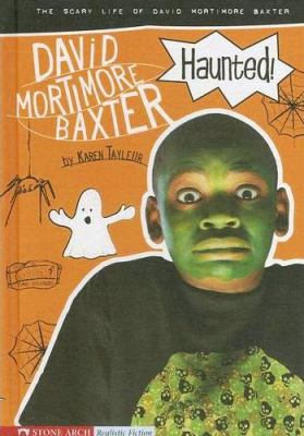 Haunted!: The Scary Life of David Mortimore Baxter