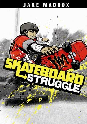 Skateboard Struggle (Jake Maddox)