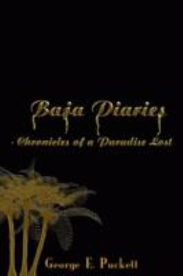 Baja Diaries - Chronicles of a Paradise Lost