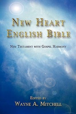 New Heart English Bible: New Testament with Gospel Harmony