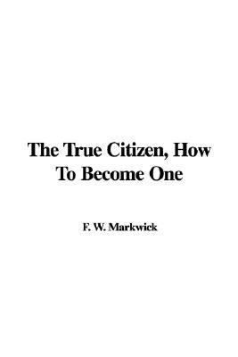 True Citizen, how to Become