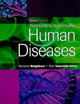 Workbook for Neighbors/Tannehill-Jones' Human Diseases, 3rd