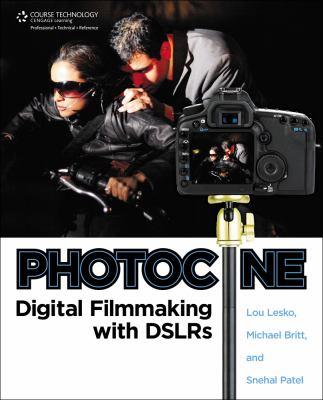 Photocine : Digital Filmmaking with DSLRs