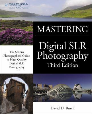 David Busch's Mastering Digital SLR Photography