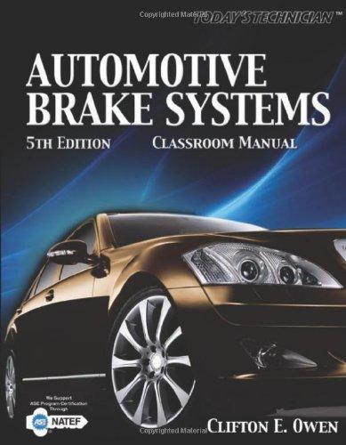 Today's Technician: Automotive Brake Systems, Classroom Manual