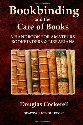 Bookbinding and the Care of Books: A Handbook for Amateurs, Bookbinders and Librarians