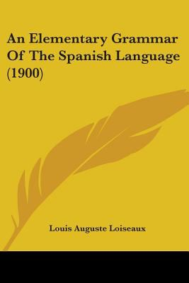 An Elementary Grammar of the Spanish Language (1900)