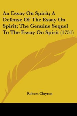 An Essay on Spirit: A Defense of the Essay on Spirit: The Genuine Sequel to the Essay on Spirit (1751)