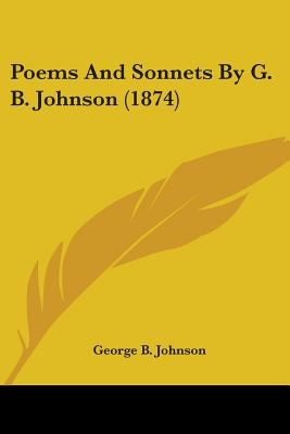 Poems And Sonnets By G. B. Johnson (1874)