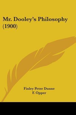Mr. Dooley's Philosophy (1900)