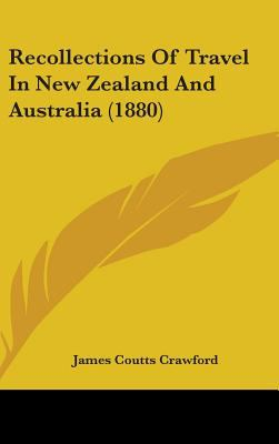 Recollections of Travel in New Zealand and Australia (1880)