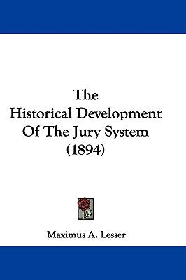 The Historical Development of the Jury System (1894)