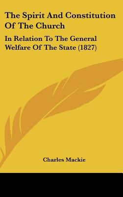 The Spirit and Constitution of the Church: In Relation to the General Welfare of the State (1827)