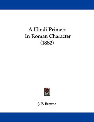 A Hindi Primer: In Roman Character (1882)