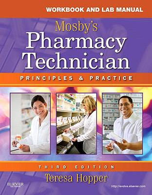 Workbook and Lab Manual for Mosby's Pharmacy Technician : Principles and Practice