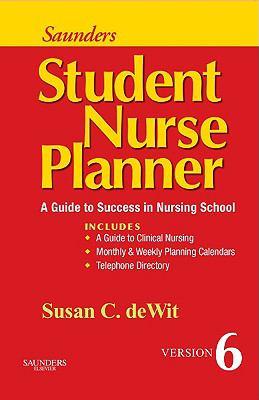 Saunders Student Nurse Planner: A Guide to Success in Nursing School