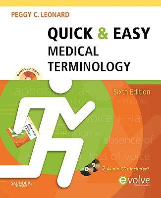 Quick & Easy Medical Terminology (Leonard, Quick and Easy Medical Terminology)