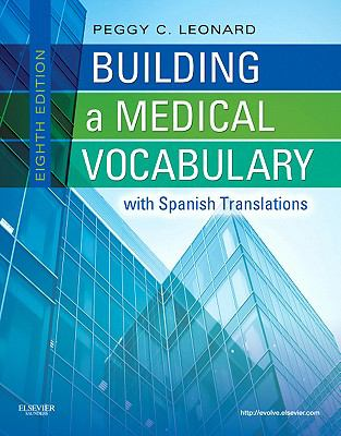 Building a Medical Vocabulary: with Spanish Translations (Leonard, Building a Medical Vocabulary)