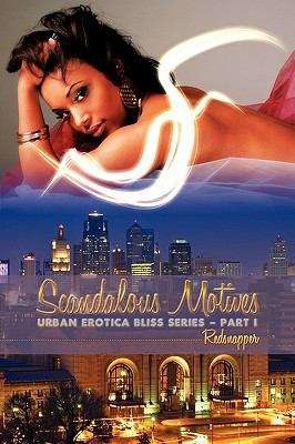 Scandalous Motives: Urban Erotica Bliss Series - Part I