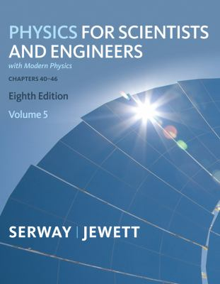 Physics for Scientists and Engineers, Volume 5, Chapters 40-46