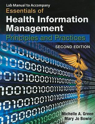 Lab Manual for Green/Bowie's Essentials of Health Information Management