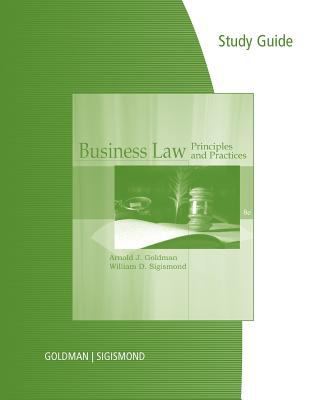 Study Guide with Workbook for Goldman/Sigismond's Cengage Advantage Books: Business Law