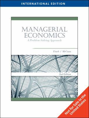Managerial Economics: A Problem-Solving Approach