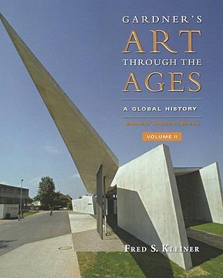 Gardner's Art Through the Ages: Global History, Enhanced Edition, Volume II
