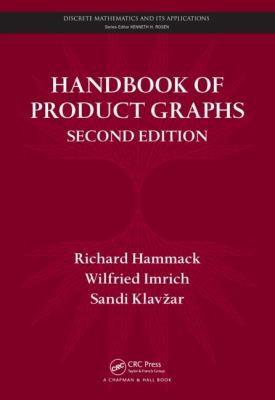 Handbook of Product Graphs 2nd Edition (Discrete Mathematics and Its Applications)