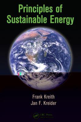 Principles of Sustainable and Renewable Energy (Mechanical Engineering Series)