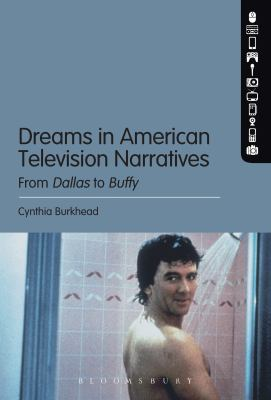 Dreams in American Television Narratives : From Dallas to Buffy