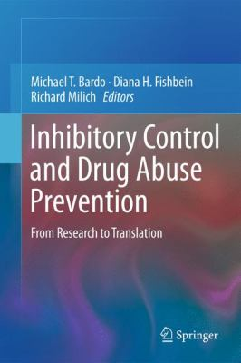 Inhibitory Control and Drug Abuse Prevention : From Research to Translation