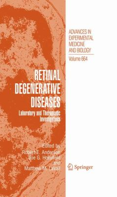 Retinal Degenerative Diseases: Laboratory and Therapeutic Investigations (Advances in Experimental Medicine and Biology)